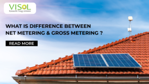 Basic Difference Between Net Metering vs Gross Metering - Visol India - Solar Panel Installation Company