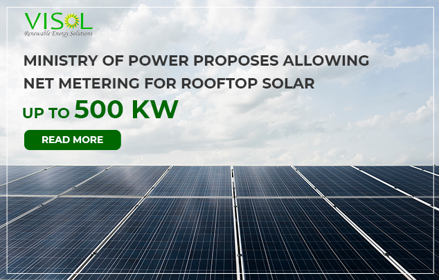 Ministry of Power Proposes Allowing Net Metering for Rooftop Solar up to 500 kW – Visol India
