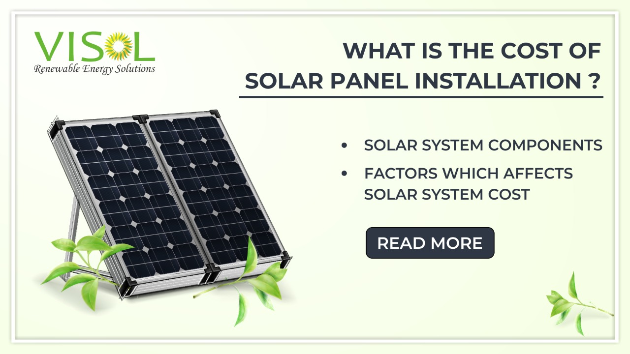 What is the Cost of Solar Panel Installation?