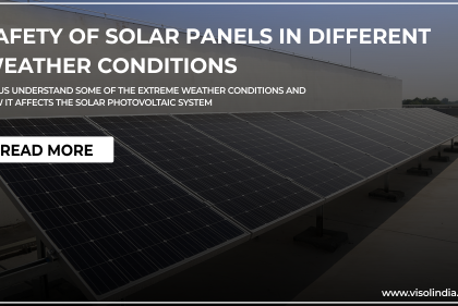 Safety of Solar Panels in Different Weather Conditions   Visol India – Best Solar Panel Installation Company