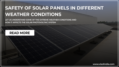 Safety of Solar Panels in Different Weather Conditions | Visol India - Best Solar Panel Installation Company